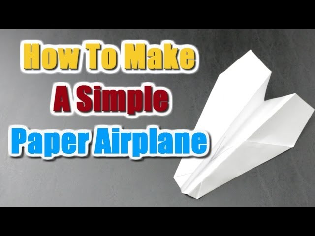 How To Make A Simple Paper Airplane