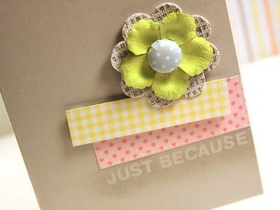 Just Because - Make a Card Monday #111