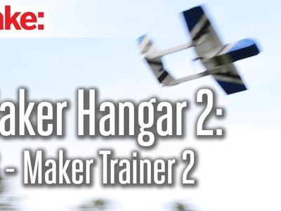 Maker Hangar 2: 06 - Maker Trainer 2
