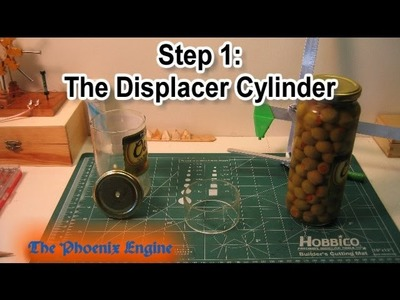 Step 1 Making a Stirling Engine: The Displacer Cylinder