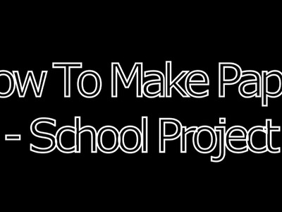 TCAA | How To Make Paper | School Project