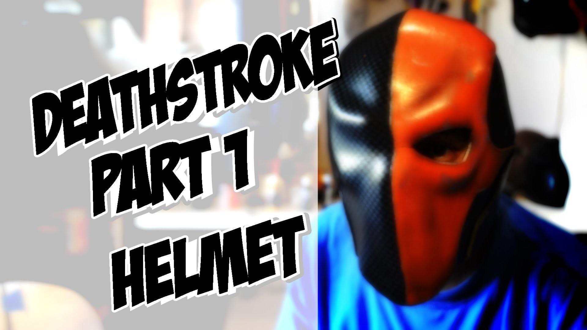 Deathstroke part 1 Helmet How to DIY com Cosplay costume Batman Arkham Knight