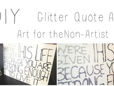 DIY: Glitter Quote Art ♡ {Art for the Non-Artist} ♡ Jessica Joaquin