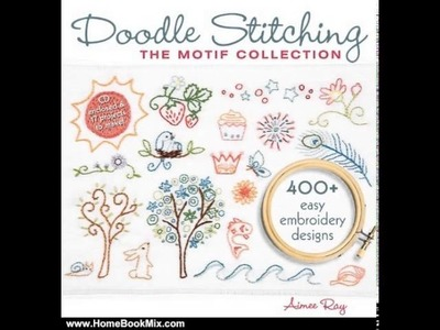 Home Book Review: Doodle Stitching: The Motif Collection: 400+ Easy Embroidery Designs by Aimee Ray