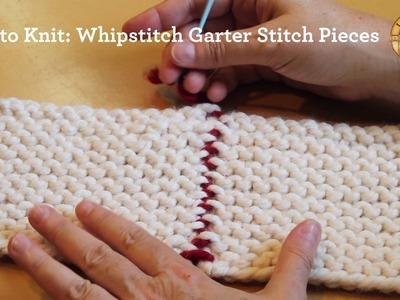 How to Knit: Whipstitch Garter Stitch Pieces