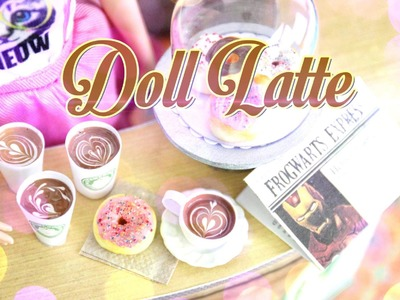 How to Make a Doll Latte - Doll Crafts