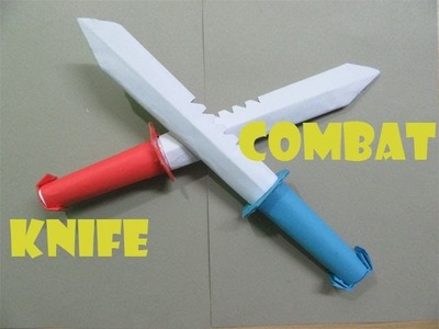 How to Make a Paper Combat Knife - Easy Tutorials