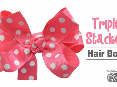 How to Make a Triple Stacked Hair Bow - TheRibbonRetreat.com