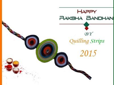Paper Quilling: How to make quilling  Rakhi for Raksha Bandhan 2015