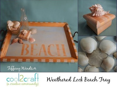 How to Make a Weathered Look Beach Tray by Tiffany Windsor