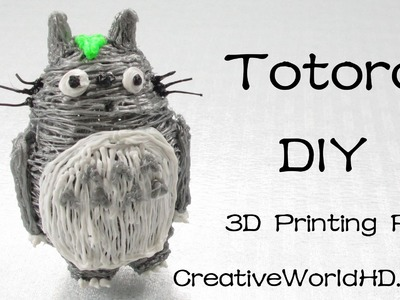 How to Make Totoro - 3D Printing Pen Creations.3Doodler DIY Tutorial.Creative World