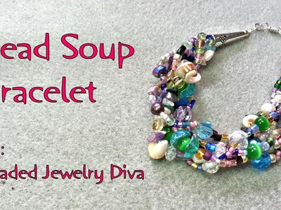 Bead Soup Bracelet - Beaded Bracelet Tutorial
