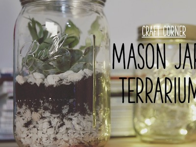 Craft Corner: How to make a mason jar terrarium