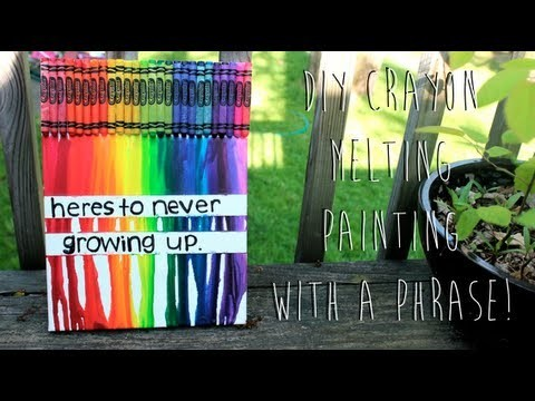 Crayon Melting! (With a phrase!)