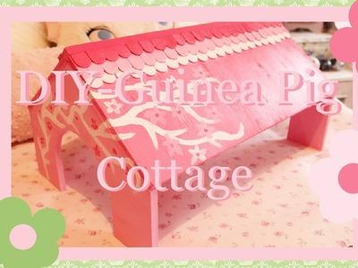 DIY - Guinea Pig Cottage Tutorial