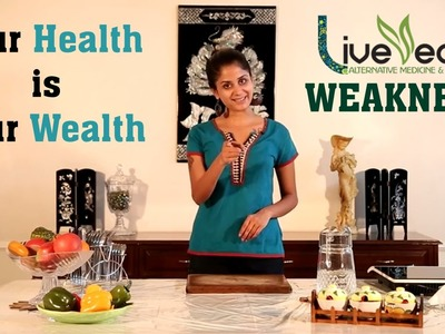DIY: Top Natural Home Remedies to Overcome Weakness | LIVE VEDIC