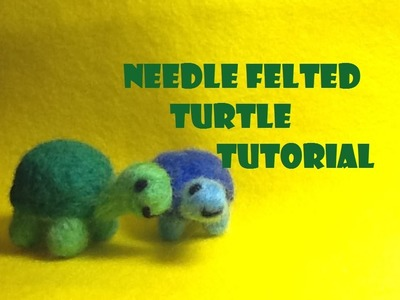 How to Make a Needle Felted Turtle Plush-  Needle Felting Tutorial