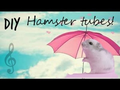 HOW TO MAKE DIY HAMSTER TUBES ~fast & easy!