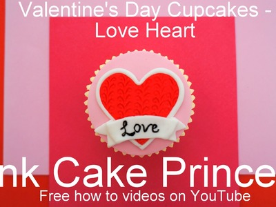 How to Make Valentine's Day Cupcakes - Love Heart Cupcake