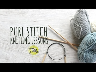Knitting Lessons - Purl Stitch