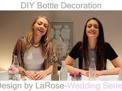 DIY Bottle Decoration- Design By LaRose Wedding Series