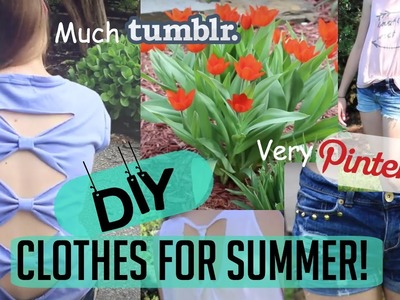DIY no-sew Clothes for summer! Tumblr.Pinterest inspired!