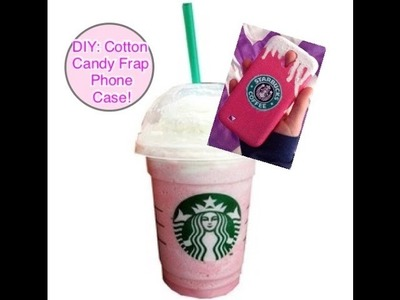 DIY Starbucks Cotton Candy Frappe Phone Case