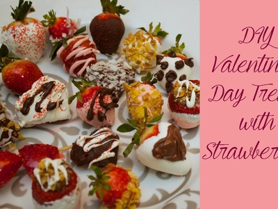 DIY Valentine's Day Treats with Strawberries!