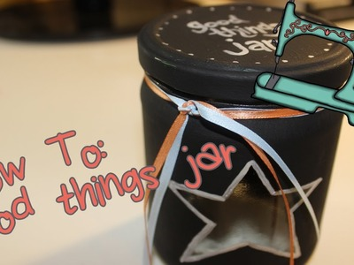 Good Things Jar | DIY for POSITIVITY!