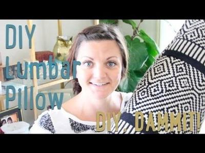 HOW TO MAKE A LUMBAR PILLOW -- DIY, DAMMIT!