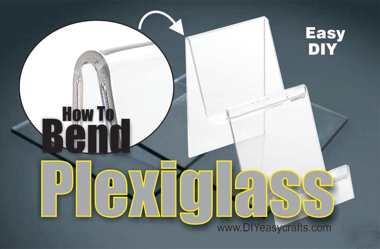 DIY How to Easily Bend Plexiglass 1