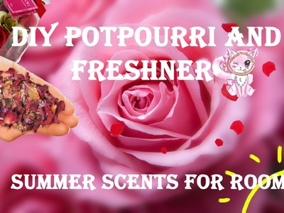 Summer scents for your room and house! DIY potpourri and closet freshener