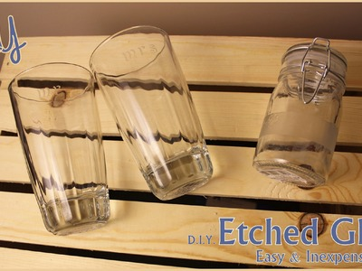 DIY Etched Glass - Great for DIY Weddings & DIY Gifts