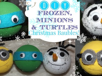 DIY Frozen, Minions and Turtles Christmas Baubles!