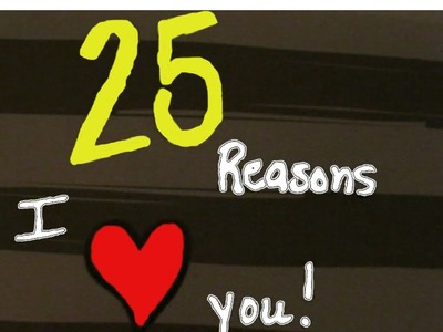 DIY Husband Birthday: 25 Reasons I Love You Cards!