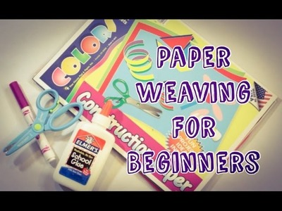 How to Paper Weave (for beginners)