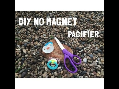 Non Magnet Pacifier DIY | EASY