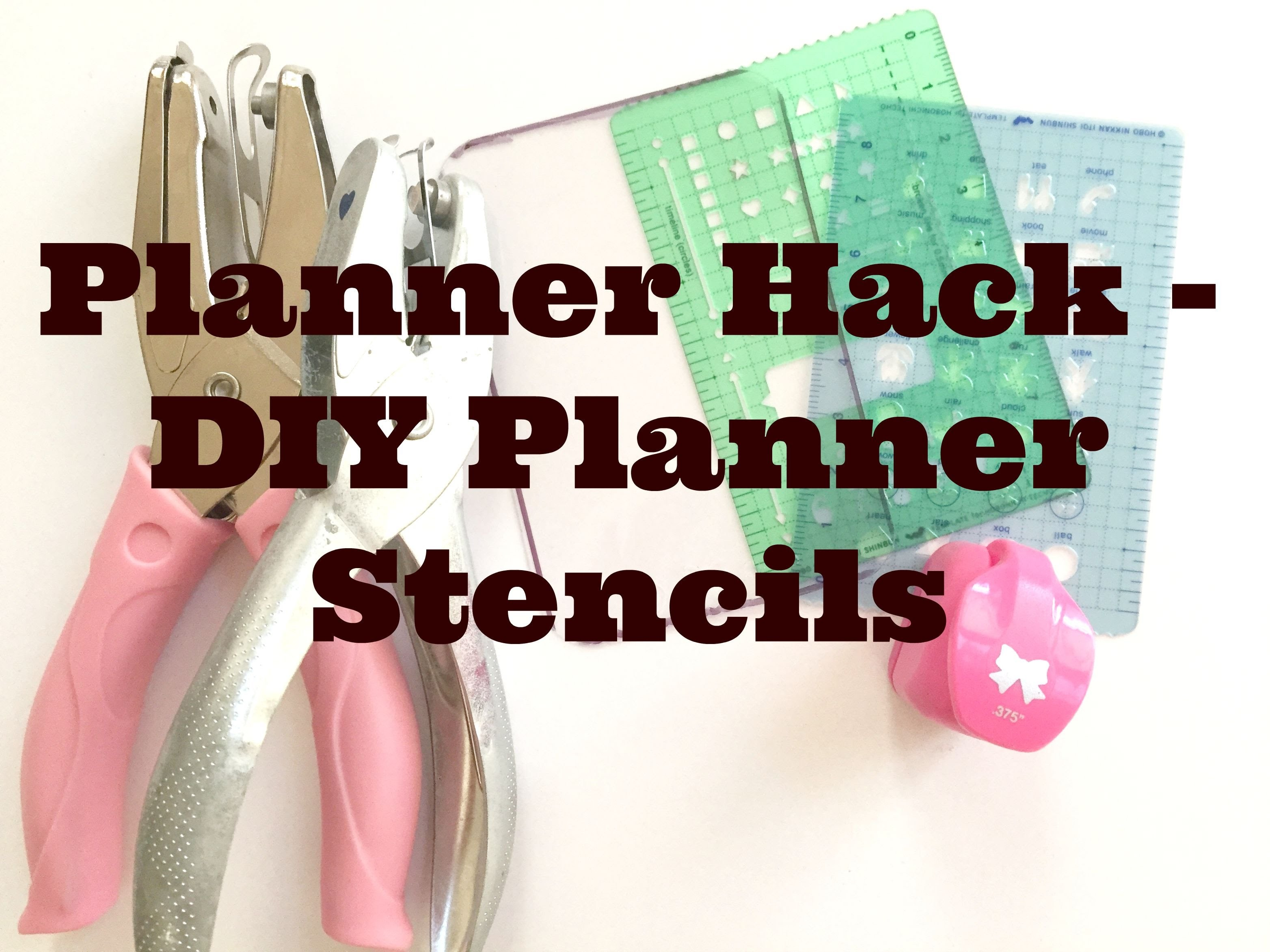 PLANNER HACK   DIY PLANNER STENCIL