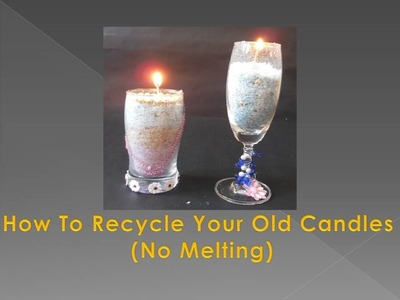 DIY - How To Recycle Your Old Candles (No Melting)