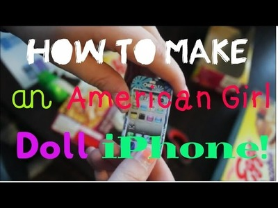 DIY iPhone for your American Girl Doll!