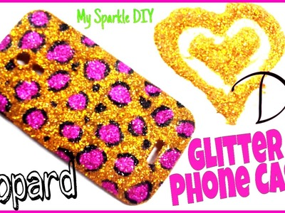 DIY Leopard GLITTER Phone Case (Custum Phon case) w.o modpodge my sparkle diy