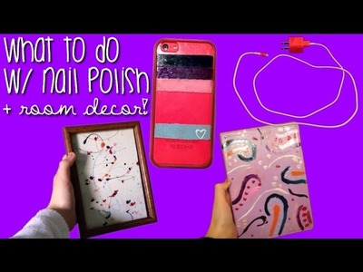 DIY Nail Polish ideas! What to do with nail polish: Room decor, phone case, charger + notebook!