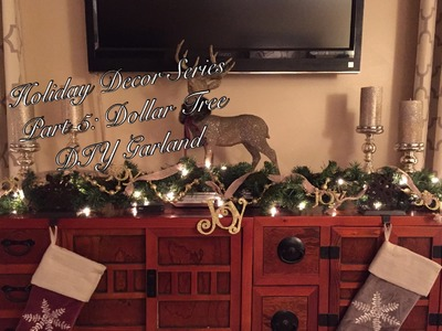 Holiday Decor Series No.5 - Dollar Tree Christmas DIY: Rustic Burlap & Joy Garland (12.14.14)