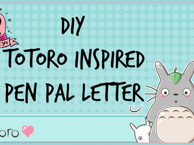 VLOGUST : DIY - Totoro Inpired Pen Pal Letter  - Day 5