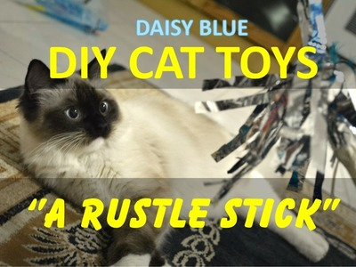"DIY Cat Toys. ""A Rustle Stick"" Easy & Cheap"