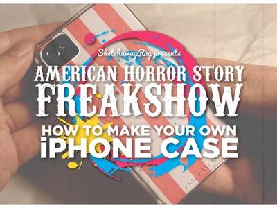 DIY iPhone Case: AHS FreakShow | sketchawayray