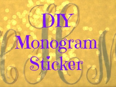 DIY Monogram Sticker