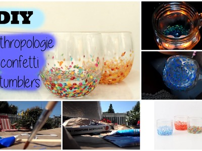 DIY Room Decor + Anthropologie Confetti Tumblers   Cheap!