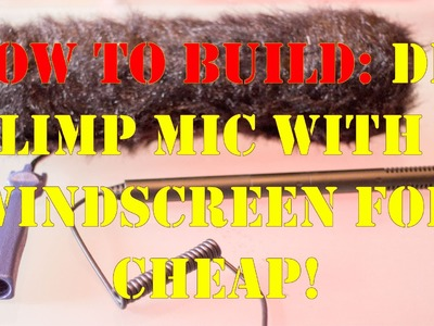 How To Build: DIY Blimp Mic with a windscreen under $40 dollars