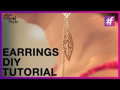 How To Make Trendy DIY Earrings | #LakmeSchoolofStyle